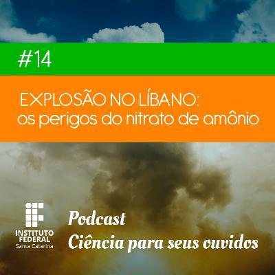 #14 | Ciência para seus ouvidos: Explosão no Líbano - os perigos do nitrato de amônio