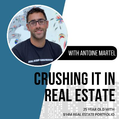 69. 25 Year Old with a $14M Real Estate Portfolio with Antoine Martel