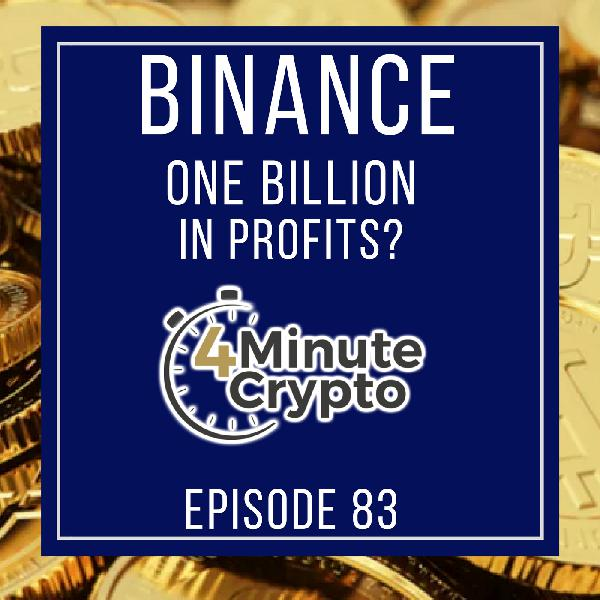 Binance on Track For 1 Billion in Profits | 4 Minute Crypto S1E83