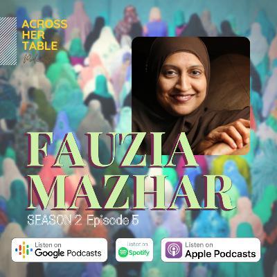 S2 Ep#05: Fauzia Mazhar - A pathfinder reflects on Islamophobia, Bill 21 and Cancer