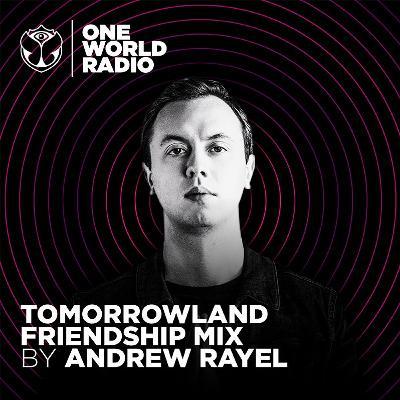 Tomorrowland Friendship Mix - Andrew Rayel