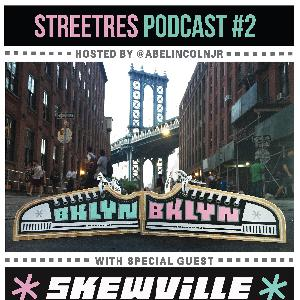 StreetRes Episode 2: Talking w Skewville