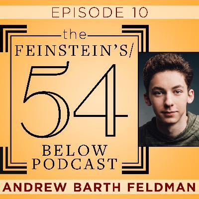 Episode 10: ANDREW BARTH FELDMAN