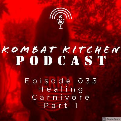 Healing Carnivore, Part 1 | Episode 033