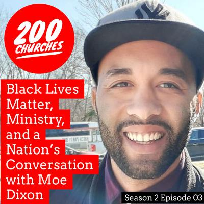S2E03 - Black Lives Matter, Ministry, and a Nation's Conversation with Moe Dixon