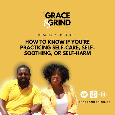 S2 Ep. 1 - How to Know If You're Practicing Self-Care, Self-Soothing, or Self-Harm
