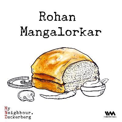 Ep. 05: Rohan Mangalorkar