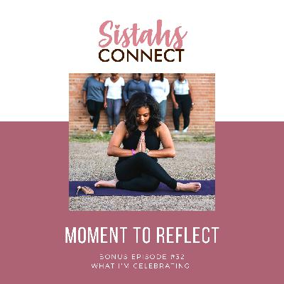 Episode #32: Sistahs Connect Moment To Reflect - Danielle Dopwell Is Celebrating Peace