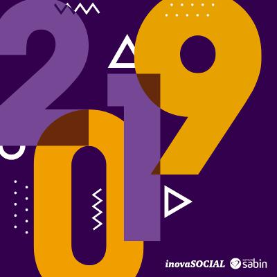 Podcast Especial - InovaSocial 2019: Erros e acertos das tendências do ano