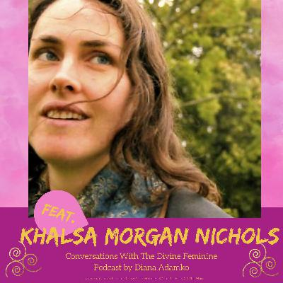 Conversation #8 - Co-Creating with your Cyclical Nature for more Flow, Clarity & Bliss with Khalsa Morgan