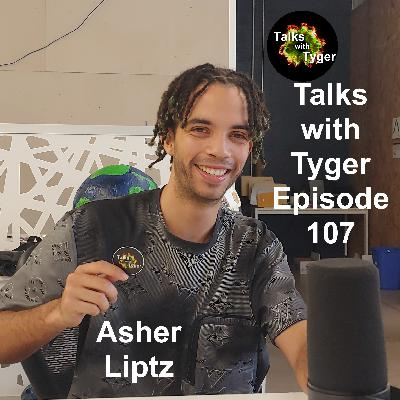 107: Music // Asher Liptz