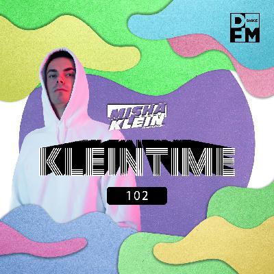 Misha Klein - KLEINTIME #102