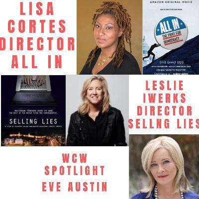 Lisa Cortes Director of ALL IN, Leslie Iwerks Director of SELLING LIES & WCW Spotlight Member Eve Austin