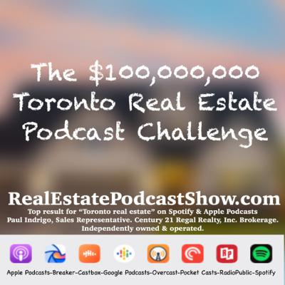 Episode 292: The $100,000,000 Toronto Real Estate 🏡 Podcast Challenge is on!