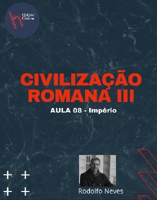 Civilização Romana III (aula 08) – História Geral