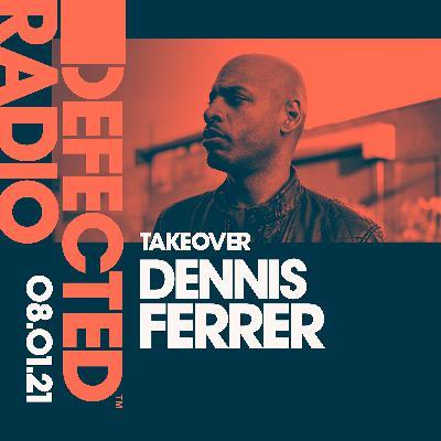 Defected Radio Show: Dennis Ferrer Takeover – 08.01.21