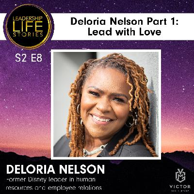 Deloria Nelson Part 1: Lead with Love