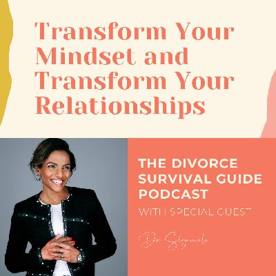 Transform Your Mindset and Transform Your Relationships with Dr. Shyamala