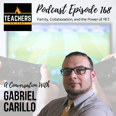 168 - Gabriel Carillo: Family, Collaboration, and the Power of YET