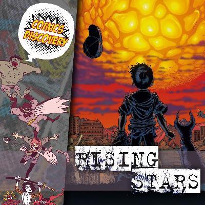 ComicsDiscovery S05E19 : Rising Stars