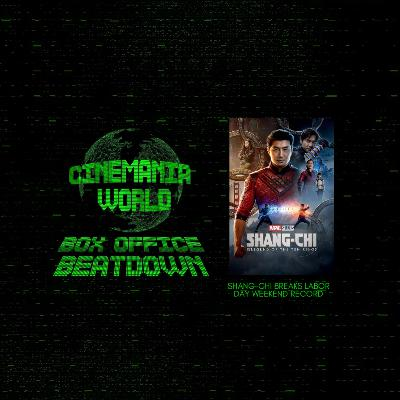 """Box Office Beatdown """"Shang-Chi Breaks the Labor Day Weekend Record!"""""""