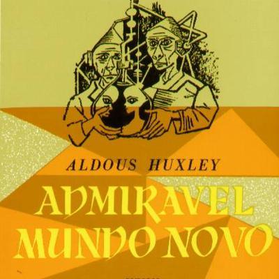 Admirável Mundo Novo, de Aldous Huxley | Leonor Pelica, AE Ponte de Sor