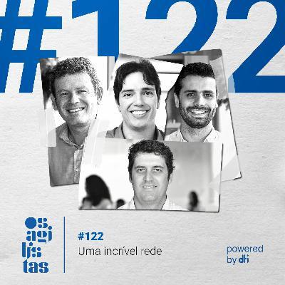 #122 - Uma incrível rede