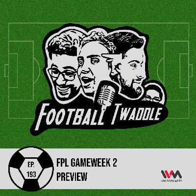 FPL Gameweek 2 Preview