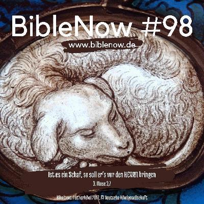 BibleNow #98: 3. Mose 3,6-4,21