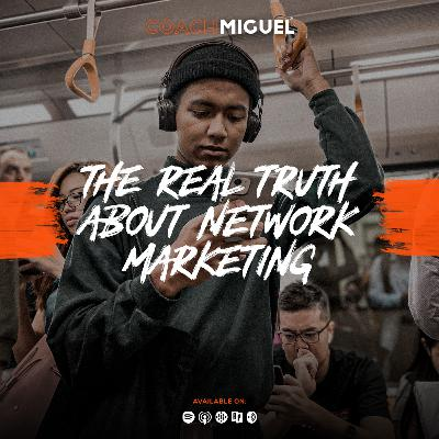 Episode 001: The Real Truth About Network Marketing