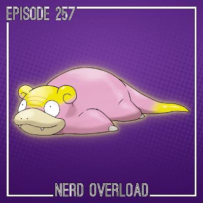 Episode 257 - Slowpoke Has Cradle Cap