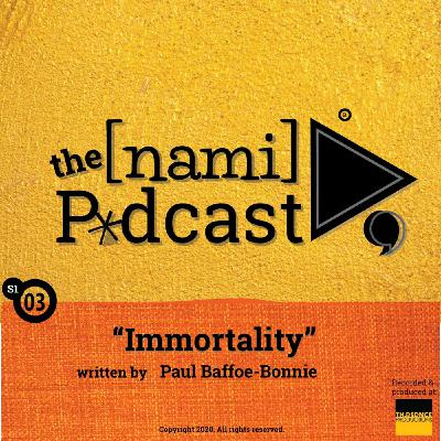 S01 E03- IMMORTALITY by Paul Baffoe- Bonnie