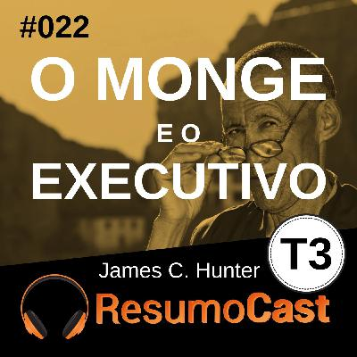 T3#022 O monge e o executivo | James C Hunter