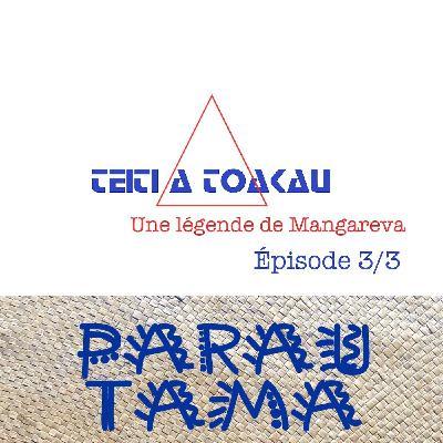 La légende de Teiti a Toakau (3/3)
