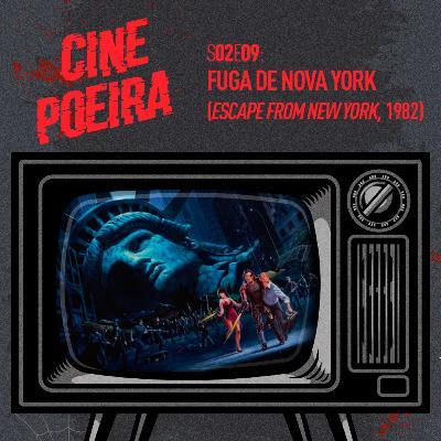 Cine Poeira S02E09: FUGA DE NOVA YORK (1981)