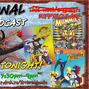 Episode 49: RIFFTACULAR Wildfire, Mummies Alive, Mighty Max