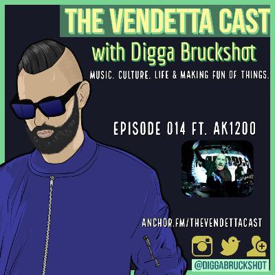 Vendetta Cast EP 014 w/ AK1200