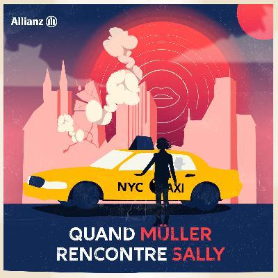 Épisode 1 – Quand Müller rencontre Sally