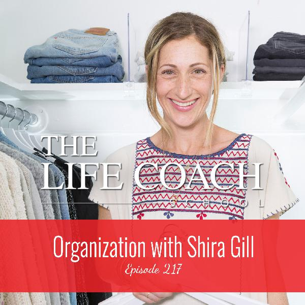 Ep #217: Organization with Shira Gill