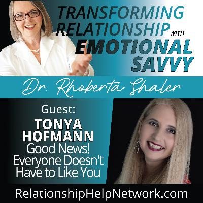 GOOD NEWS! Everyone Doesn't Have to Like You. GUEST: Tonya Hofmann