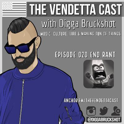 Vendetta Cast EP 020 End Rant