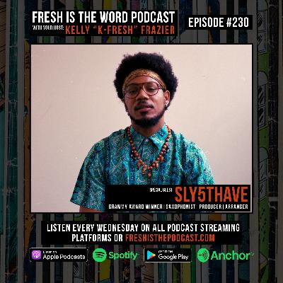 "Episode #230: Sly5thAve - Brooklyn-Based Grammy Award Winning Multi-Instrumentalist, Producer, Arranger, New Album ""What It Is"" Out Now Via Tru Thoughts"
