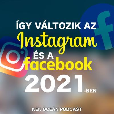 Ezek lesznek az Instagram és a Facebook új funkciói 2021-ben | Kék Óceán Podcast #39
