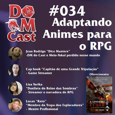 DM Cast #34 - Adaptando Animes para RPG