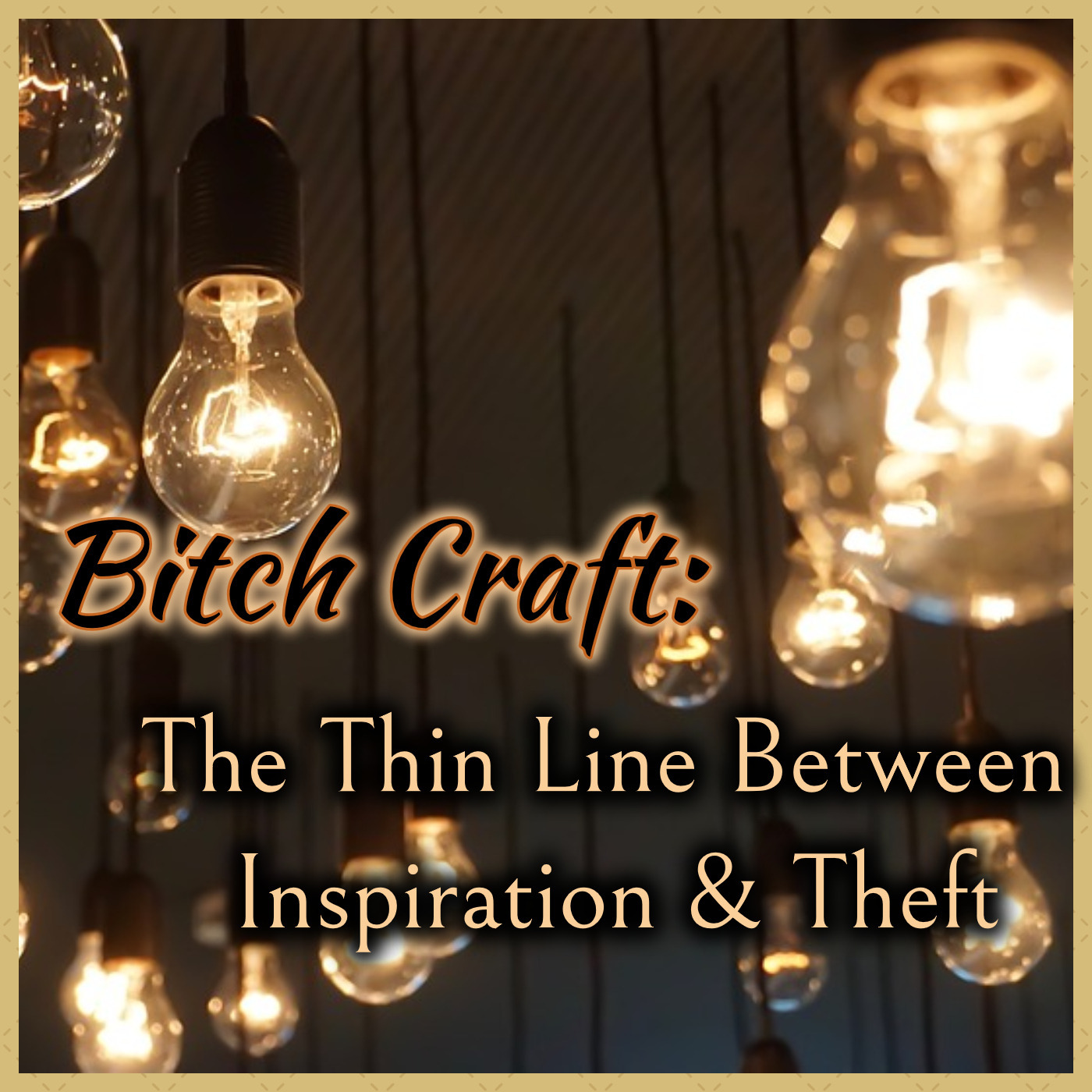 Bitch Craft-The Thin Line Between Inspiration & Theft