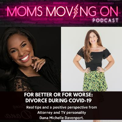 For Better or For Worse: Divorce During Covid-19 with TV Personality & Attorney Dana Michelle Davenport, Esq.
