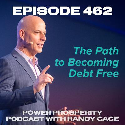 Episode 462: The Path to Becoming Debt Free