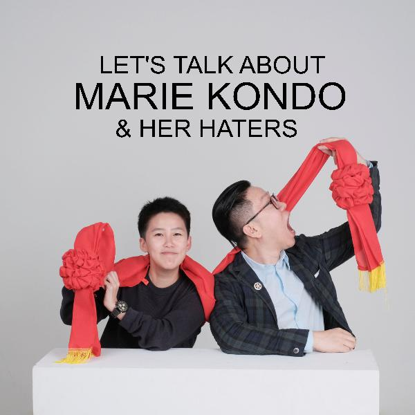 Ep #11 - Let's Talk About Marie Kondo & Her Haters