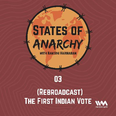 Ep. 03: (Rebroadcast) The First Indian Vote