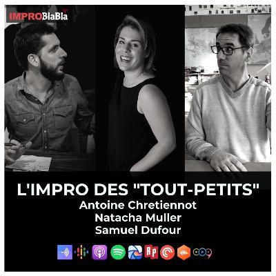 """L'impro des """"tout-petits"""" ( Antoine Chretiennot, Natacha Muller, Samuel Dufour)"""